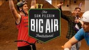 The Sam Pilgrim Invitational was full of bangers