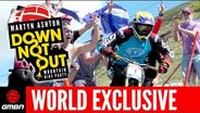 Martyn Ashton – Down Not Out – Mountain Bike Party