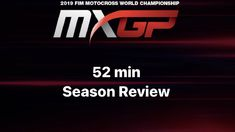 52min MXGP and MXoN SEASON REVIEW 2019